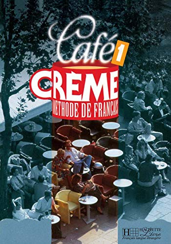 cafe creme methode de francais niveau 1 by kaneman massia hachette fle france 9782011550163. Black Bedroom Furniture Sets. Home Design Ideas