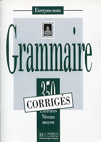 9782011550590: Exercons-nous: 350 exercices de grammaire - corriges - niveau moyen: 350 Exercices De Grammaire - Corrige Niveau Moyen