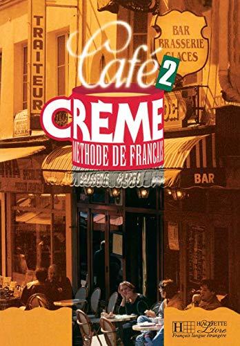9782011550934: Cafe Creme: Niveau 2 Livre de L'Eleve (English and French Edition)