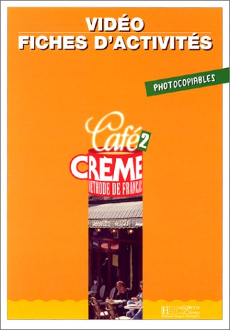 9782011550965: CAFE CREME 2 - LIVRET VIDEO: Fichier D'Activites Video 2 (Hachette)