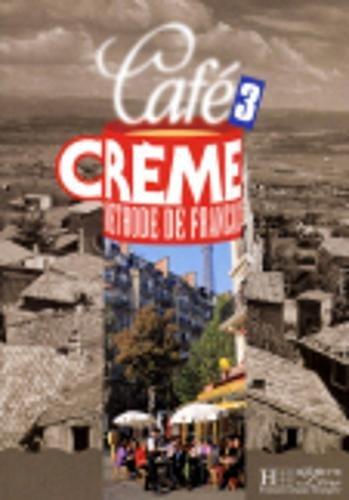 9782011551009: Cafe Creme: Livre De L'Eleve 3 (French Edition)