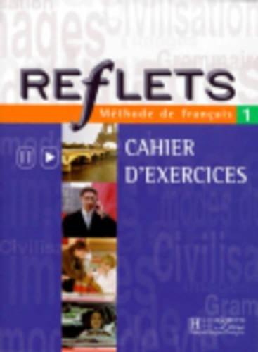 9782011551177: Reflets 1 : Méthode de français (Cahier d'exercices)