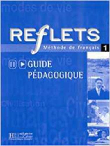 Reflets: Guide Pedagogique 1 (French Edition): Guy Capelle, Noelle