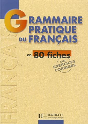 9782011551313: Grammaire Pratique Du Français En 80 Fiches