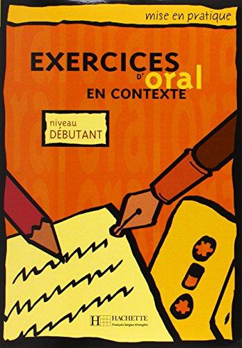 Exercices D'oral En Contexte (Mise En Pratique): Anne Akyuz, Bernadette