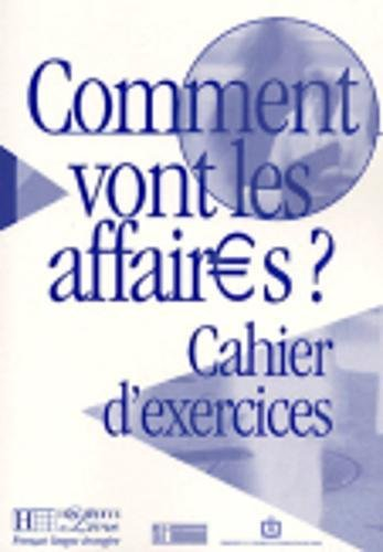 9782011551450: Comment Vont Les Affaires ? Cahier D'Exercices (French Edition)