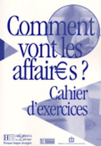 9782011551450: Comment Vont Les Affaires ? Cahier D'Exercices (French Edition)