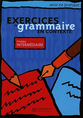 Exercices De Grammaire En Contexte: Niveau Interm?diaire: Akyuz, Anne