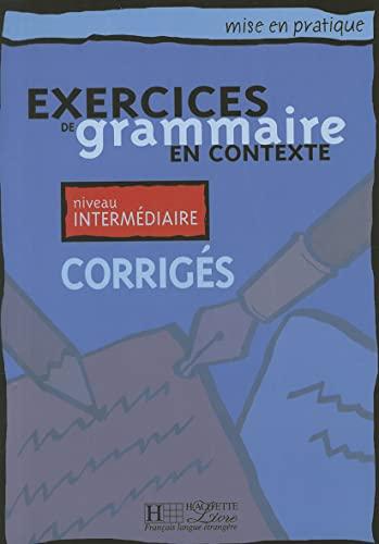 9782011551481: Exercices De Grammaire En Contexte-intermediaire / French Grammar Intermediate Key (French and English Edition)