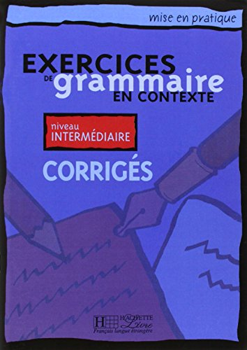 Exercices De Grammaire En Contexte-intermediaire/French Grammar Intermediate: Anne Akyuz