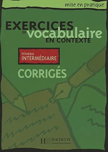 Mise En Pratique Vocabulaire - Intermediaire Corriges (French Edition) (2011551544) by Anne Akyuz; Bernadette Bazelle-Shahmaei; Joelle Bonenfant; Marie-Francoise Flament; Jean Lacroix