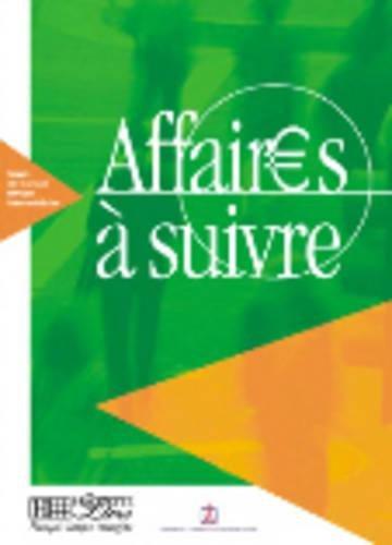 9782011551641: Affaires a Suivre: Cours de Francais Professionnel de Niveau Intermediate (French Edition)