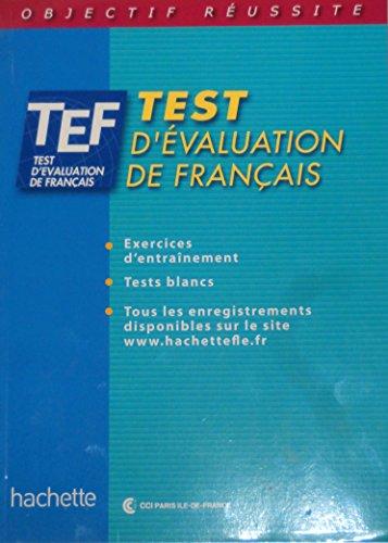9782011551665: Objectif réussite : TEF - Test d'évaluation de français, Livre de l'élève