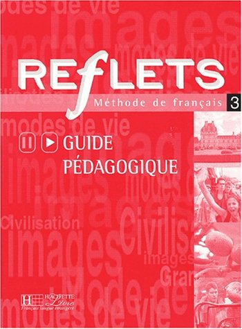 9782011551733: Reflets: Niveau 3 Guide Pedagogique (French Edition)