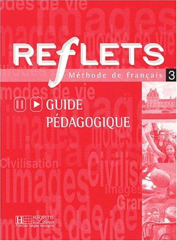 9782011551733: Reflets 3 : M�thode de fran�ais (Guide p�dagogique)