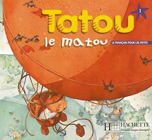 Tatou le matou: Livre de leleve 1: Piquet, Muriel and