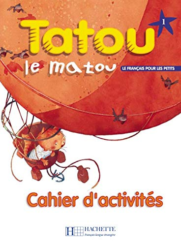9782011551887: Tatou Le Matou: Niveau 1 Cahier D'Activites (English and French Edition)
