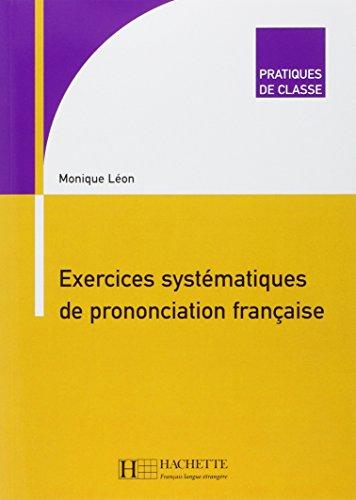 9782011552181: Exercices Systematiques de Prononciation Francaise (Pratiques de Classe) (French Edition)
