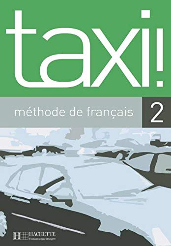 9782011552372: Taxi: Niveau 2 Livre de L'Eleve (English and French Edition)