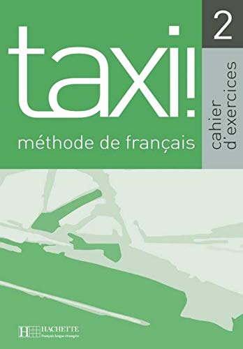 9782011552389: Taxi: Niveau 2 Cahier D'Exercices (French Edition)