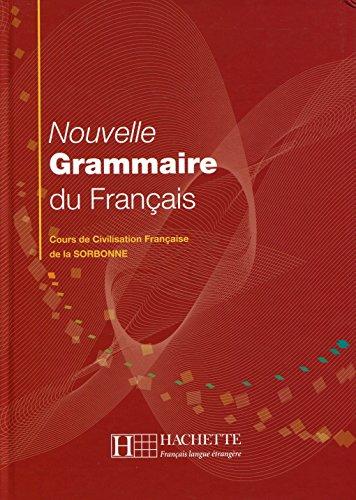 9782011552716: Nouvelle Grammaire Du Français. Cours De Civilisation Française De La Sorbonne: Grammaire - Nouvelle grammaire du français (Français langue étrangère)