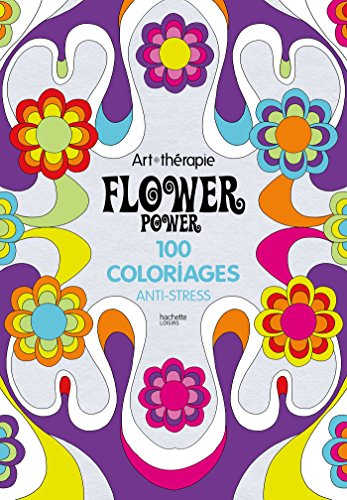 9782011553089: Art Therapie Flower power: 100 coloriages anti - stress (French Edition)