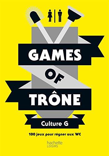 9782011553188: Games of trône Culture G: 100 jeux pour régner aux WC