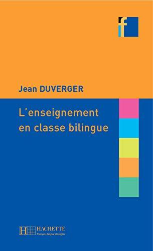 9782011553850: L'ENSEIGNEMENT BILINGUE (Français langue étrangère)