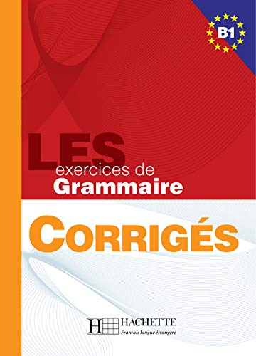 9782011553904: Les 500 Exercices de Grammaire B1 Answer Key (French Edition)