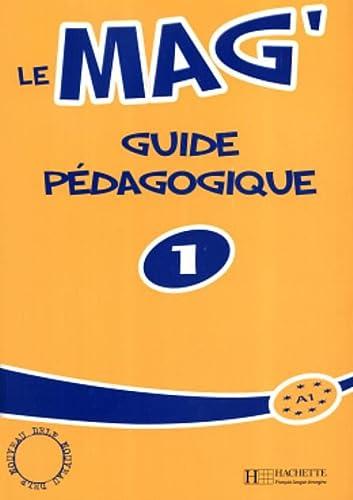 Le Mag': Niveau 1 Guide Pedagogique (Delf) - Fabienne Gallon; Celine Himber; Charlotte Rastello
