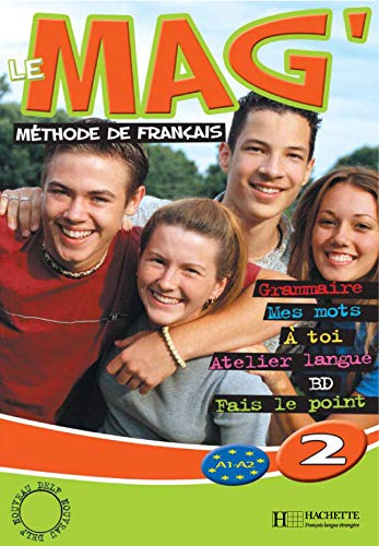 9782011554123: Le Mag' 2: Methode De Francais A1-A2 (French Edition)