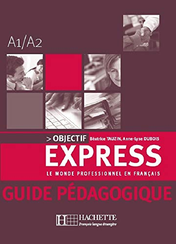 9782011554284: Objectif Express: Niveau 1 Guide Pedagogique (English and French Edition)