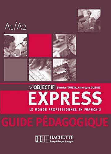9782011554284: OBJECTIF EXPRESS 1 - GUIDE PEDAGOGIQUE