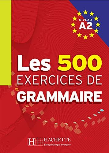 Les exercices de Grammaire Niveau A2 - Anne Akyüz, Bernadette Bazelle-Shahmaei, Joëlle Bonenfant et Marie-Françoise Gliemann