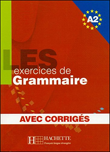 9782011554352: Les 500 exercice. Grammaire. A2. Livre de l'élève. Avec corrigés integrés. Per le Scuole superiori (Les 500 Exercices)