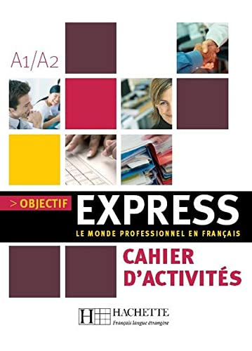 9782011554451: Objectif express. Cahier d'activités. Per le Scuole superiori: Objectif Express 1. Niveau A1-A2. Cahier D'Activités (Objectif Express Nouvelle Édition / Objectif Express)