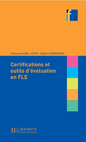 9782011554505: Les Certifications Et Outils D'Evaluation En Fle (Collection F Series) (English and French Edition)