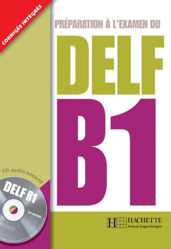 Preparation A L'Examen Du Delf B1: Corriges