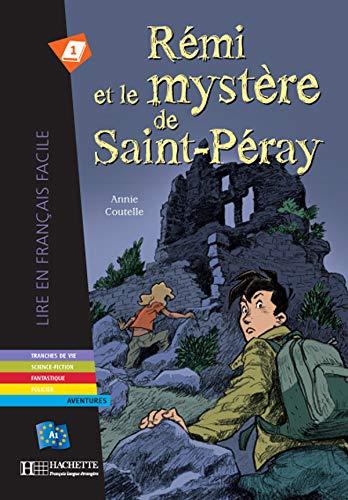 Remi Et Le Mystere de St-Peray. Lire En Francais Facile A1