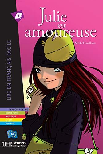 9782011554963: Julie Est Amoureuse. Lire En Francais Facile A2