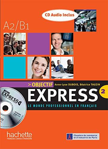9782011555090: Objectif express. Livre de l'élève. Per le Scuole superiori. Con CD Audio: 2