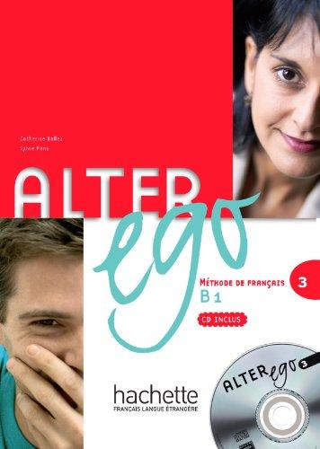 9782011555120: Alter Ego 3. Niveau B1. Livre De L'Élève (+ CD): Livre de l'eleve & CD audio 3: Vol. 3