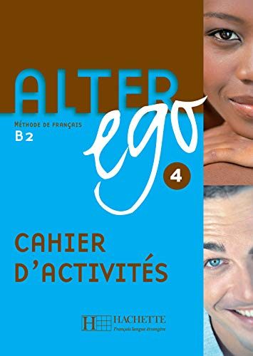 9782011555175: Alter Ego 4: Methode de Francais B2 (Bk. 4) (English and French Edition)