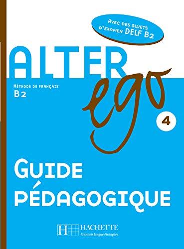 9782011555182: Alter ego 4 : Guide pédagogique