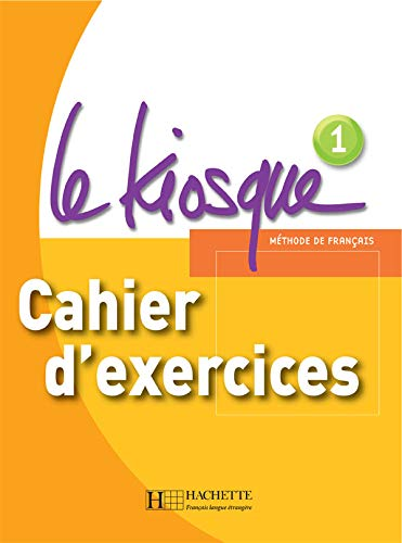 9782011555328: Le Kiosque: Niveau 1 Cahier D'Exercices (English and French Edition)