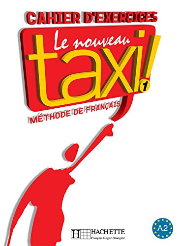 9782011555496: Le Nouveau Taxi: Niveau 1 Cahier D'Exercices (English and French Edition)