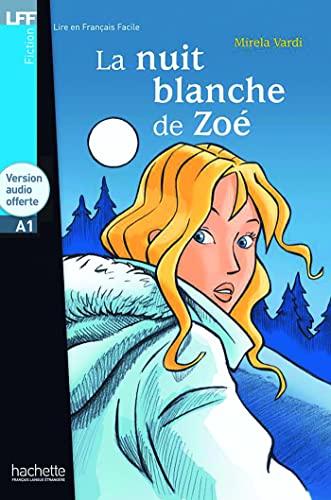 9782011556028: La nuit blanche de Zoë (Lire en français facile Fiction A1)