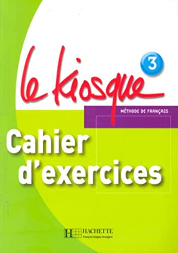 9782011556288: Le Kiosque: Niveau 3 Cahier D'Exercices (English and French Edition)
