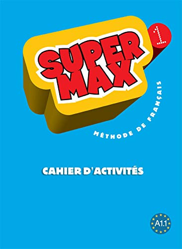 9782011556516: Super Max 1, Cahier D'Activites (French Edition)
