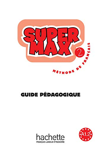 9782011556554: Super Max Level 2 Teacher's Guide (French Edition)